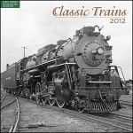 Classic Trains 2012 Wall Calendar