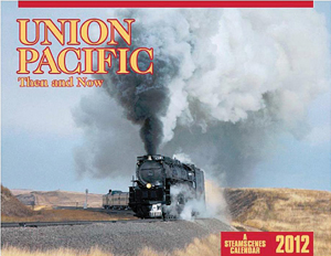 2012 Union Pacific Then & Now Calendar