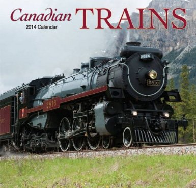Canadian Trains 2014 Wall Calendar