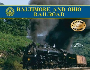Baltimore and Ohio Railroad 2015 Calendar
