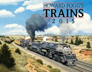 Howard Fogg's Trains 2015 Calendar