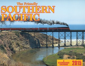The Friendly Southern Pacific 2015 Calendar