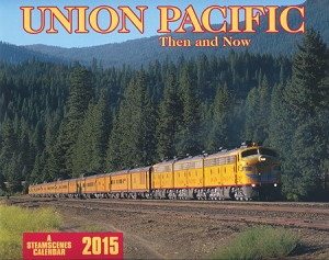 Union Pacific Then and Now 2015 Calendar
