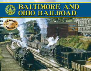 Baltimore & Ohio Railroad 2016 Calendar