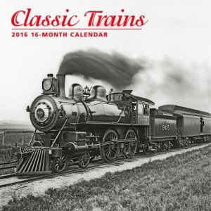 Classic Trains 2016 Calendar