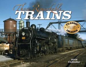 Those Remarkable Steam Trains 2016 Calendar