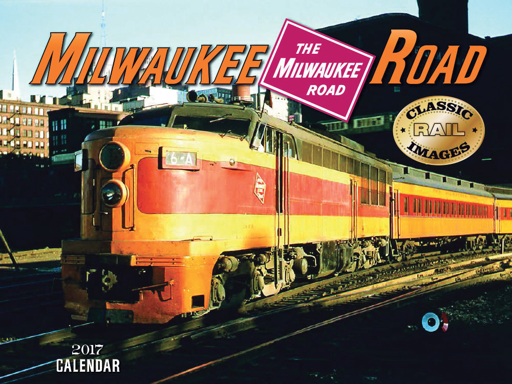 Milwaukee Road 2017 Calendar